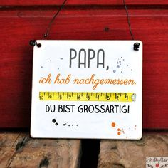 Sign with saying: Dad, I& measured, you& great!Our signs can be customized. Simply order this sign and write your text The post Sign PAPA I& measured you& GREAT appeared first on Wooden Product Seller. Diy Gifts For Dad, Fathers Day Gifts, Dad Gifts, Papa Tag, Crafts To Sell, Diy And Crafts, Creative Crafts, Yarn Crafts, Kids Crafts