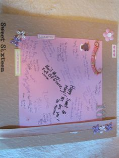 Super fun and special idea that we used for my 16th birthday party. Just a piece of board decorated with fun paper, stickers, and ribbon where everyone can write a small, special note to the birthday girl!