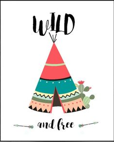 Teepee Print Teepee Printable Art Wild And Free Nursery | Etsy