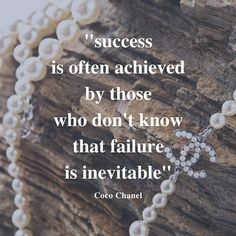 "Coco Chanel said: ""Success is often achieved by those who don't know that failure is unevitable"" #quotation #quote #quotes #quoteoftheday #businesswoman #businessmotivation #motivation"