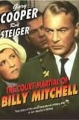 he Court-Martial of Billy Mitchell is a 1955 film directed by Otto Preminger. It stars Gary Cooper as Billy Mitchell, Charles Bickford, Ralph Bellamy, Rod Steiger and Elizabeth Montgomery in her film debut.