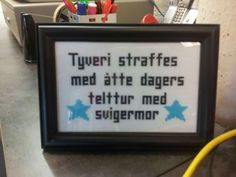 Geriljabroderi: Tyveri straffes med åtte dagers telttur med svigermor Diy And Crafts, Arts And Crafts, Gave, Textiles, Guerrilla, Motto, Funny Images, Cross Stitch Embroidery, Funny Quotes
