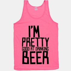 I'm Pretty Good at Drinking Beer (black)