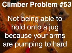 Climber problems One of my favorite feelings