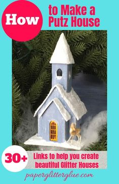 How to make a Putz house, a little glitter house like this cute Christmas church.