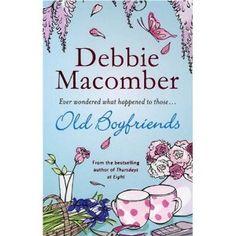 Old Boyfriends: Amazon.co.uk: Debbie Macomber: Books
