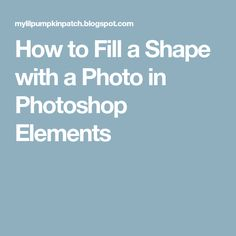 How to Fill a Shape with a Photo in Photoshop Elements