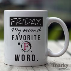 Friday My Second Favorite 'F' Word 15oz Mug by TheSnarkyShop