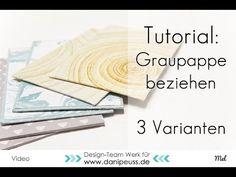 Graupappe beziehen - 3 Varianten |ein Videotutorial von Mel für www.danipeuss.de
