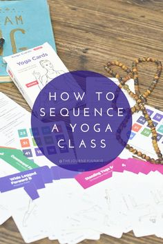 How to Sequence a Yoga Class - Pin now, read later!