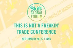 This Is Not a Freakin Trade Conference: Year Four  Skift Take: Over the past five years of running Skift Ive seen clearly that the largest consumer and tech changes converge in travel and whats happening here has lessons for the world beyond the industry.   Rafat Ali  Four years into creating Skift Global Forum it is now the most prestigious executive conference in all of travel.  As our company turned five this year we have expanded the franchise from the single global flagship Forum in New…