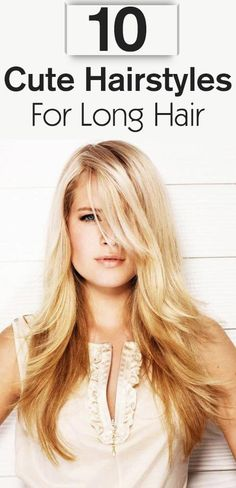 Here are our 10 Top choices for cute hairstyles for long hair.