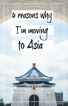 Love travel and exploring new countries? Thinking of moving abroad? Check out this post for 4 reasons you should move to Asia and why it'll change your life for the better!