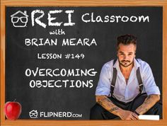 Today, Brian Meara talks to us about what to do when you encounter an objection and how to turn it around to work in your favor.