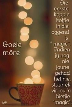Good Morning Greetings, Good Morning Wishes, Lekker Dag, Afrikaanse Quotes, Goeie Nag, Goeie More, Morning Blessings, Quote Of The Day, Poems