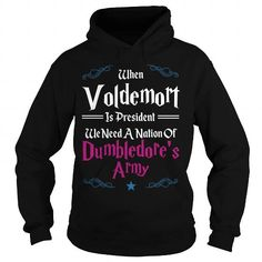WHEN VOLDEMORT IS PRESIDENT WE NEED A NATION OF DUMBLEDORE'S Hogwarts Men Women Kid T Shirt Station