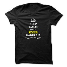 Keep Calm and Let KYER Handle it #name #tshirts #KYER #gift #ideas #Popular #Everything #Videos #Shop #Animals #pets #Architecture #Art #Cars #motorcycles #Celebrities #DIY #crafts #Design #Education #Entertainment #Food #drink #Gardening #Geek #Hair #beauty #Health #fitness #History #Holidays #events #Home decor #Humor #Illustrations #posters #Kids #parenting #Men #Outdoors #Photography #Products #Quotes #Science #nature #Sports #Tattoos #Technology #Travel #Weddings #Women