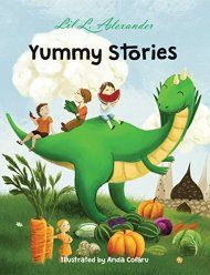 Yummy Stories: Six Stories To Stimulate Your Mind And Appetite by Lil L. Alexander ebook deal