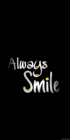Quotes Discover Always Smile wallpaper by - cd - Free on ZEDGE Funny Phone Wallpaper Black Phone Wallpaper Smile Wallpaper Words Wallpaper Colorful Wallpaper Cellphone Wallpaper Wallpaper Marvel Wallpaper Iphone 5 Wallpaper Quotes Smile Wallpaper, Words Wallpaper, Black Phone Wallpaper, Funny Phone Wallpaper, Cartoon Wallpaper, Wallpaper Quotes, 8k Wallpaper, Marvel Wallpaper, Islamic Wallpaper Iphone