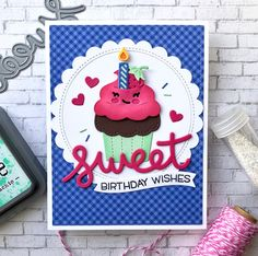 The Queen's Scene: Sweet Birthday Wishes - Birthday Wishes, Birthday Cards, Happy Birthday, Cupcake Birthday, Paper Crafts, Diy Crafts, Card Making Inspiration, Lawn Fawn, Diy Scrapbook