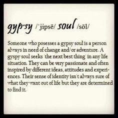 Gypsy Soul - Yup, that's me.