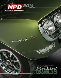 2014 Edition of National Parts Depot Firebird and Trans Am catalog (covers 1967-81 models). See our parts line and order a free catalog here: http://www.npdlink.com/store/catalog/Firebird_1967_1981_Firebird_and_Trans_Am_Parts_and_Accessories-9-1.html