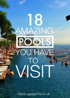 18 Amazing Swimming Pools Around The World That You Have To Visit! - Hand Luggage Only - Travel, Food & Home Blog