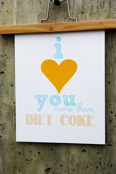 diet coke, love