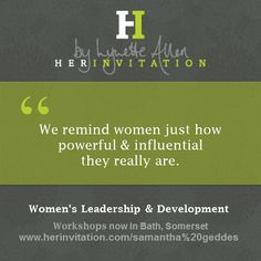 """We remind women just how powerful & influential they really are. #HerInvitation #Wiltshire #Somerset #Workshops"