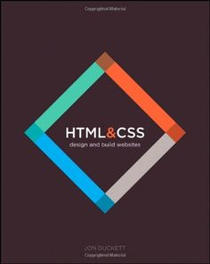 HTML and CSS: Design and Build Websites by Jon Duckett