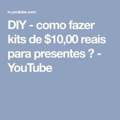 DIY - como fazer kits de $10,00 reais para presentes ♡ - YouTube