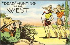 """""""DEAR"""" Hunting in the WEST - Postcard Copyright E.C. Kropp Co., Milwaukee. circa 1940's."""