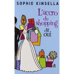L'accro du shopping dit oui: Amazon.fr: Sophie Kinsella, Christine Barbaste: Livres