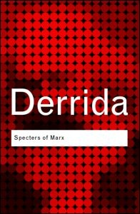 Specters of Marx: The State of the Debt, The Work of Mourning & the New International (Routledge Classics) by Jacques Derrida Bodies That Matter, Maurice Merleau Ponty, David Bohm, Culture Industry, University Of South Dakota, Real Politics, Western Philosophy, Debt, Good Books