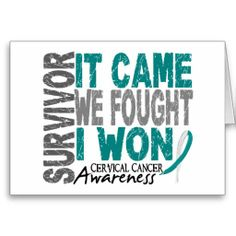 Cervical Cancer Survivor It Came We Fought I Won. I'm a survivor because of early detection!