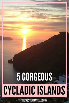 Greece Travel Inspiration - Santorini Sunsets - 5 Gorgeous Cycladic Islands to Visit - The Trusted Traveller