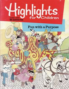 Highlights for Children -- perused every dentist, doctor, and orthodontist appointment. :)