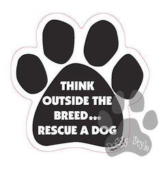 Think Outside The Breed...Rescue A Dog Paw Magnet
