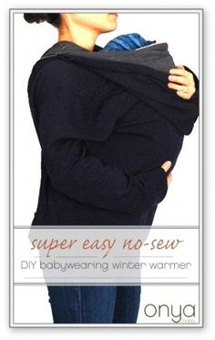 How to make your own super easy no-sew babywearing winter warmer.
