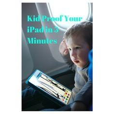 Kid-Proof Your iPad in 5 Minutes. #parenting #kidproof #iPad #tips