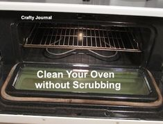 Easy Way to Clean Your Oven Without Scrubbing - Crafty Journal Cleaning Maid, Household Cleaning Tips, Cleaning Hacks, Diy Cleaners, Cleaners Homemade, Clean Sweep, Clean Clean, Oven Cleaner, Homemade Cleaning Products