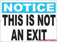 Notice This is Not an Exit Sign
