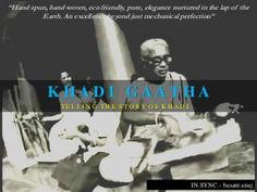 You can be a part of #KhadiGaatha: The story of hand spun, hand woven #EcoFriendly fabric #Khadi. --> http://www.slideshare.net/basant-anuj/in-sync-basant-anuj-khadi-gaatha #SocialMedia #Campaign #Couture #WomenEmpowerment