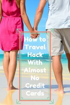 HOW TO TRAVEL HACK WITH ALMOST NO CREDIT CARDS