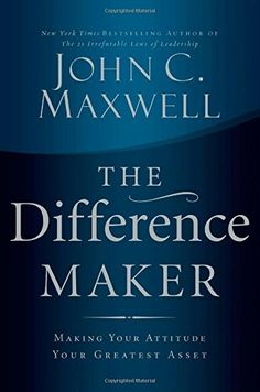 The Difference Maker: Making Your Attitude Your Greatest Asset by John C. Maxwell http://www.amazon.com/dp/0785260986/ref=cm_sw_r_pi_dp_7K1gvb1DMKMJS