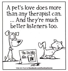 One more reason to get a pet and forget the therapist.