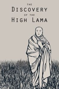 Short Story: Sushma Joshi-The Discovery of the High Lama A not very bright student (and Karate master) from Nepal gets discovered as the High Lama in faraway Mongolia. And his unbelieving classmate, doing rather well in the US of A, has to go see for himself what the discovery is all about.