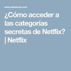 ¿Cómo acceder a las categorías secretas de Netflix? | Netflix