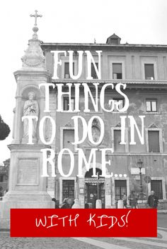 Funthings to do in Rome with kids! Gladiator school!? Pizza-making class!? My kids would LOVE these ideas!