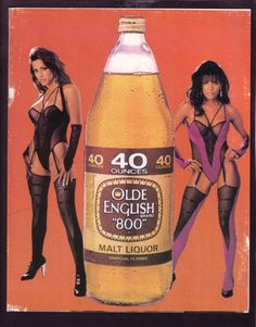 "Vintage advertisement for Olde English 800 beer...State Liquors says, ""Clearly all the craft was in the costuming and the art direction."""
